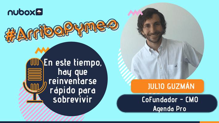 Julio Guzmán: En este tiempo, hay que reinventarse rápido para sobrevivir
