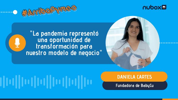 [Podcast #12] Daniela Cartes: La pandemia representó una oportunidad de transformación para nuestro modelo de negocio