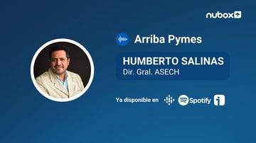 #Ep18 I Humberto Salinas: Las Pymes están muriendo y no aguantan un día más
