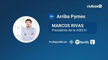 #Ep19 I Marcos Rivas, Pdte. de ASECH: Nuevas medidas solucionan falta de liquidez, pero no pueden seguir llegando tarde