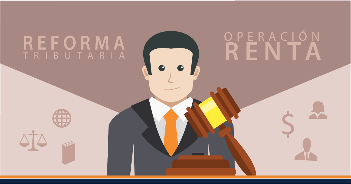 Cómo afecta la Reforma Tributaria a la Operación Renta
