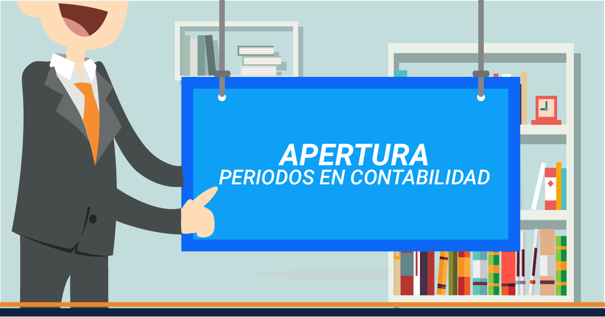 Recomendaciones para apertura de períodos en contabilidad
