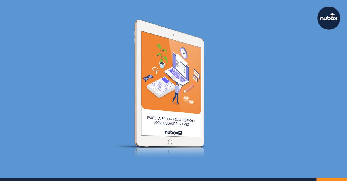 Ebook Gratuito: Factura, Boleta y Guía de Despacho: ¡conócelas de una vez!