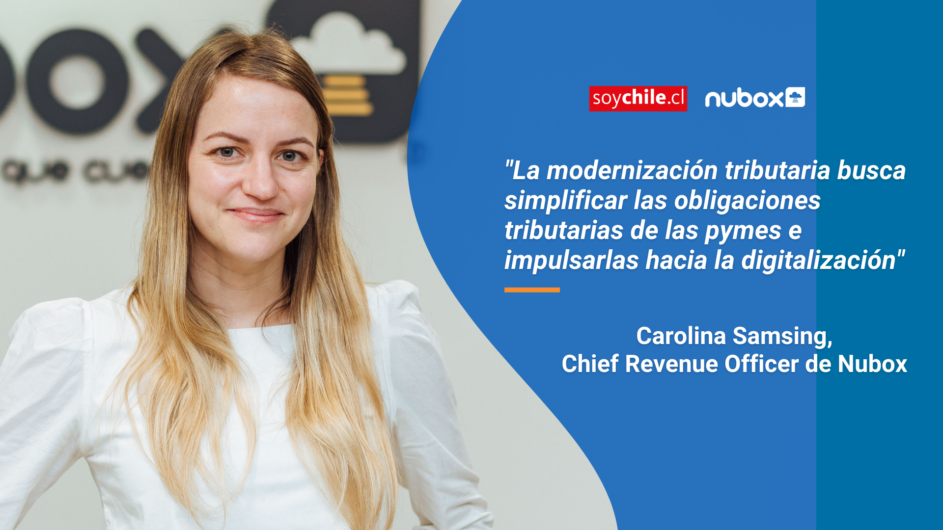 Carolina Samsing, CRO de Nubox, en SoyChile.cl: La Ley 21.210 busca simplificar las obligaciones tributarias de las pymes e impulsarlas hacia la digitalización