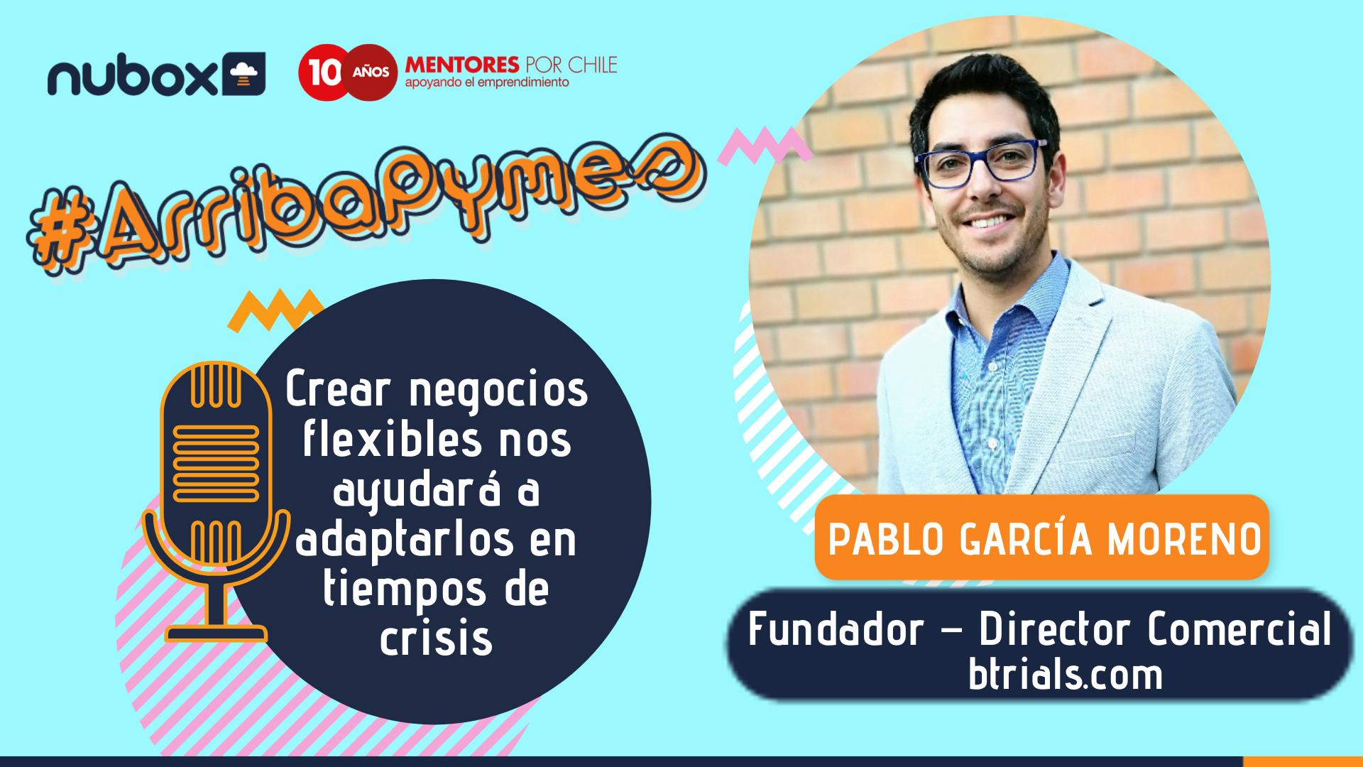 Pablo García Moreno: Crear negocios flexibles nos ayudará a adaptarlos en tiempos de crisis