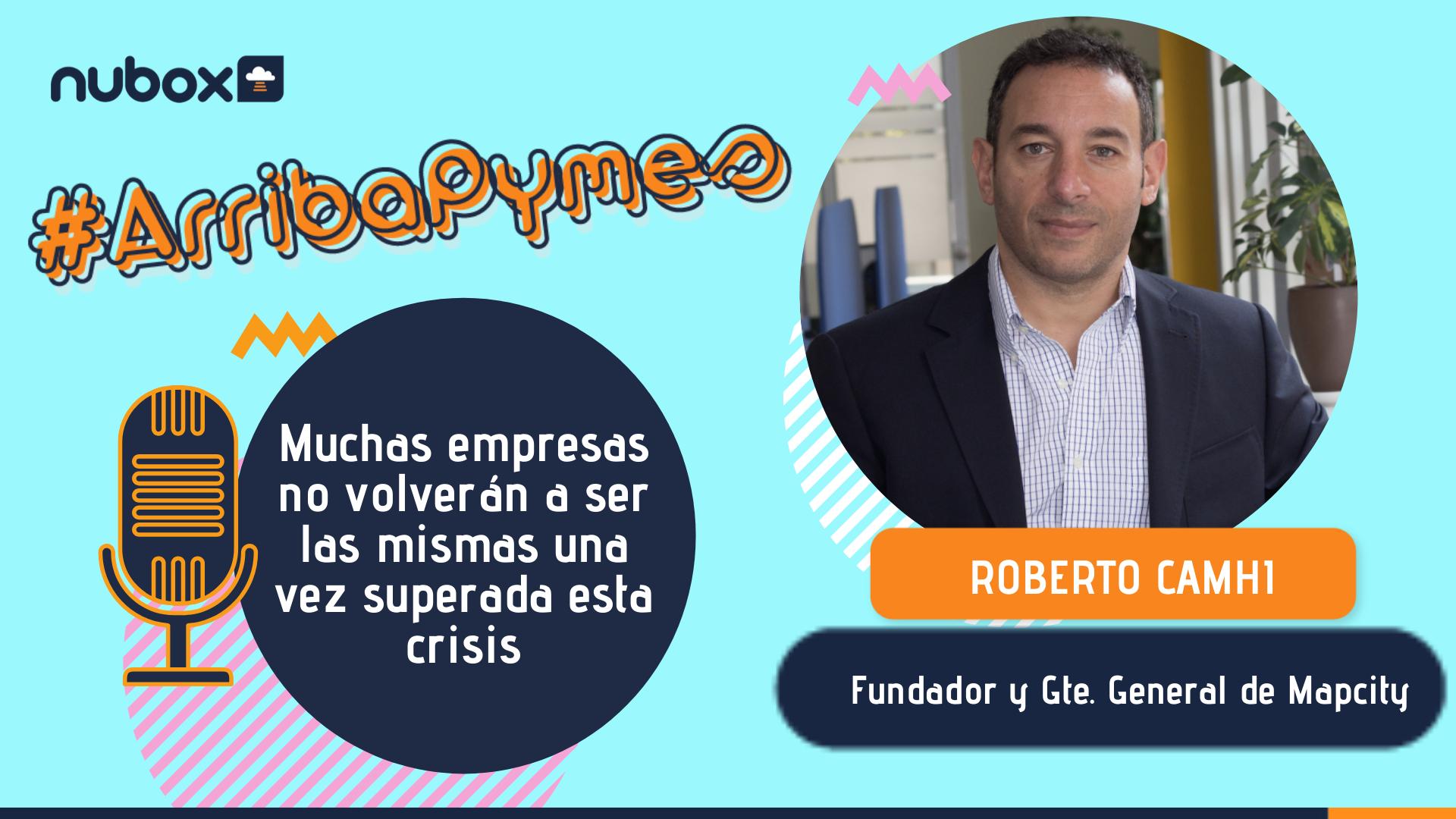 [Podcast #6] Roberto Camhi: Muchas empresas no volverán a ser las mismas una vez superada esta crisis