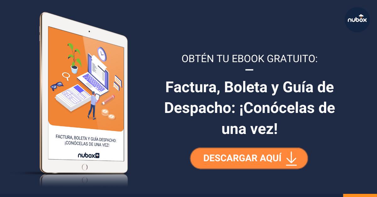[Ebook] Factura, Boleta y Guía de Despacho: ¡conócelas de una vez!