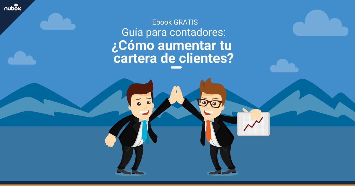 [Descarga gratis] Guía para contadores: ¿Cómo aumentar tu cartera de clientes?