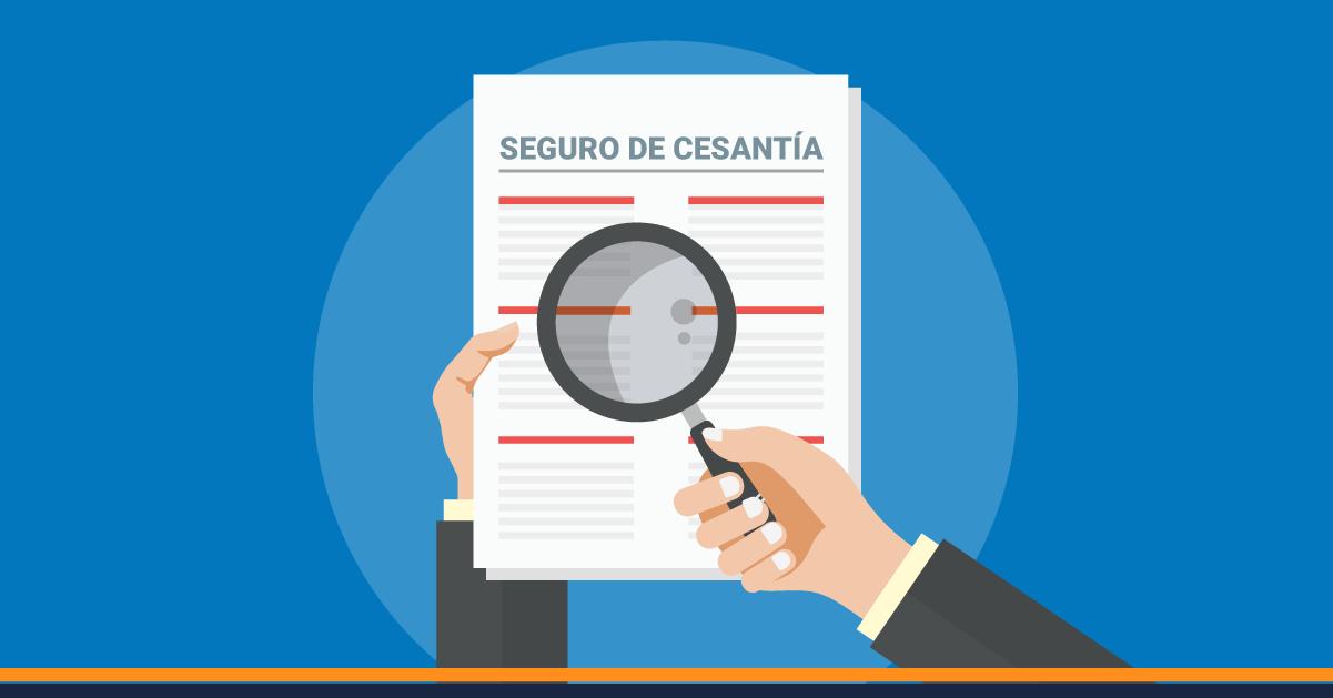 Qué es el seguro de Cesantía y quién lo paga